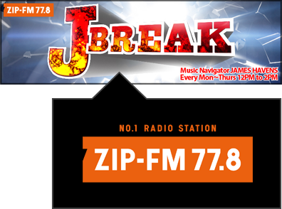 J-BREAK Mon.~Thurs. 12PM to 2PM ZIP-FM 77.8